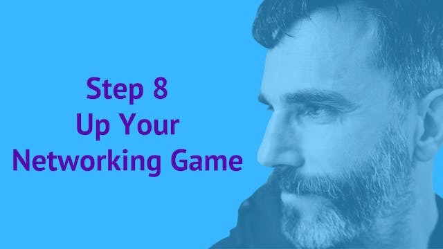 Step 8: Up Your Networking Game