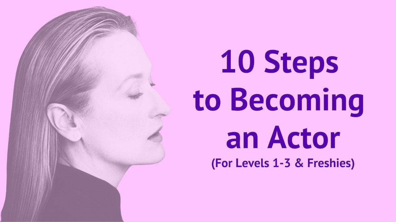 10 Steps To Becoming An Actor (For Levels 1-3 & Freshies)