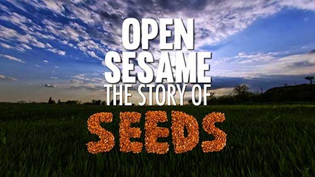 Open Sesame: The Story of Seeds - Feature Only