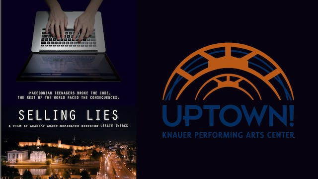 Selling Lies 4 Uptown! Knauer Perf. Arts Center
