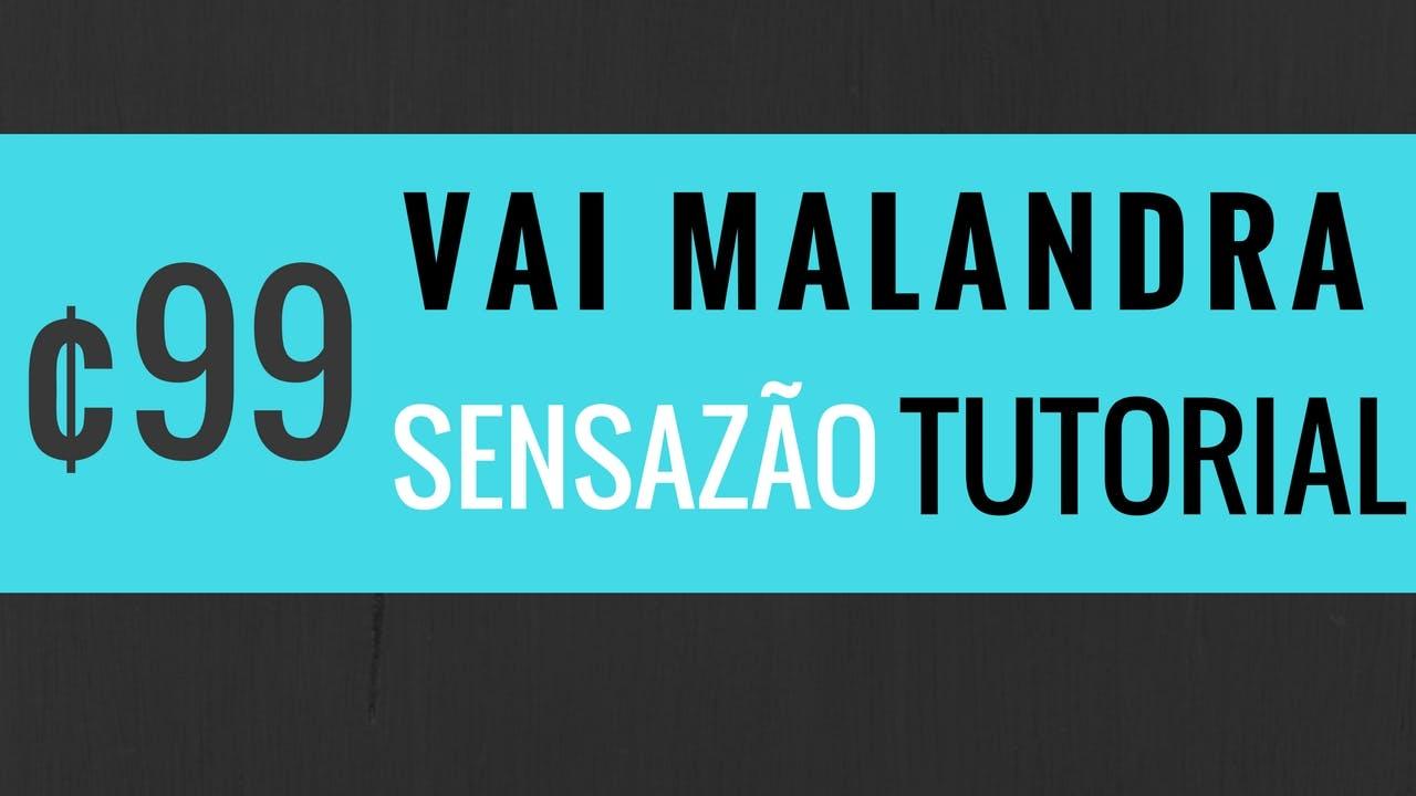 """""""Vai Malandra"""" Sensazão Tutorial"""