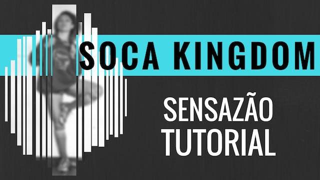 """Soca Kingdom"" Sensazao Tutorial"