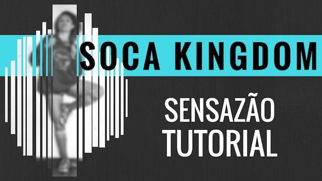 """Soca Kingdom"" Sensazao Tutorial"