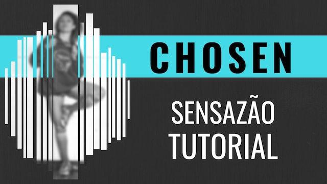 """Chosen"" Sensazao Tutorial"