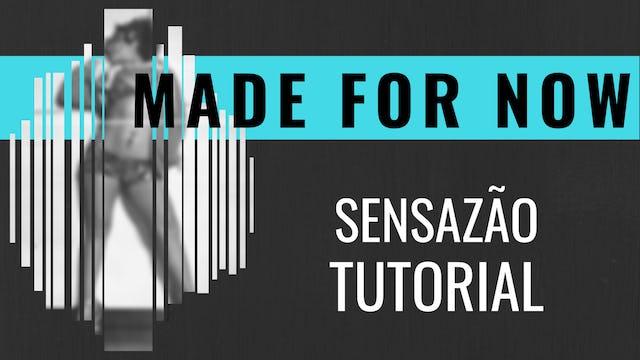 """""""Made For Now"""" Sensazao Tutorial"""