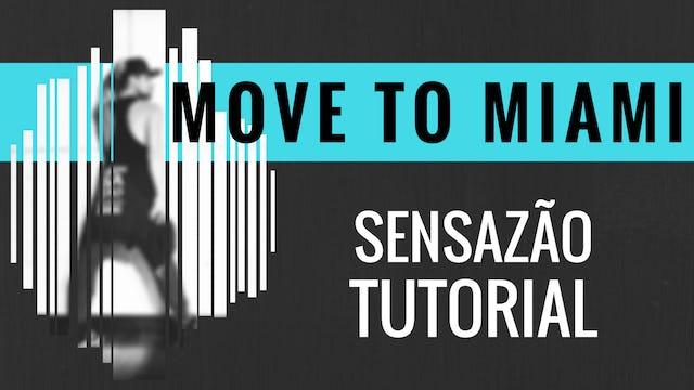 """""""Move To Miami"""" Sensazao Tutorial"""