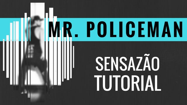 """Mr. Policeman"" Sensazao Tutorial"