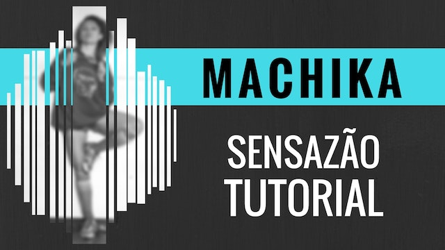 """Machika"" Sensazao Tutorial"