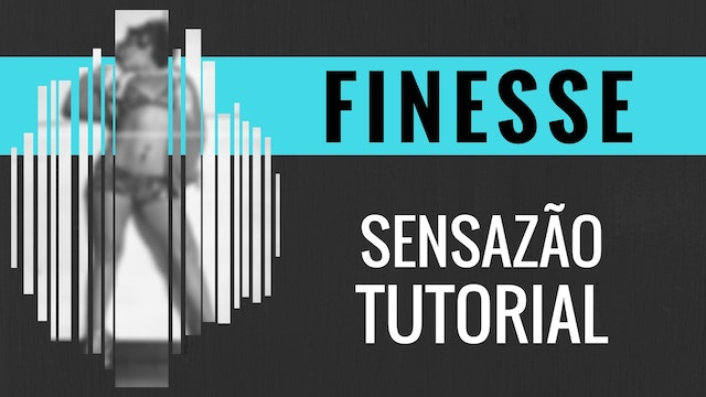 """Finesse"" Sensazao Tutorial"