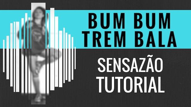 """Bumbum Trem Bala"" Sensazao Tutorial"