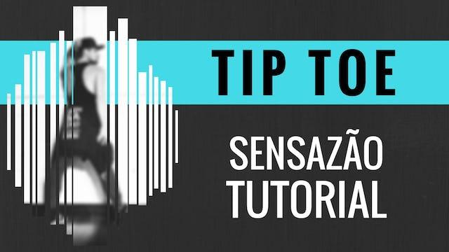 """Tip Toe"" Sensazao Tutorial"