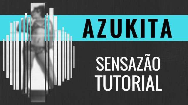 """Azukita"" Sensazao Tutorial"