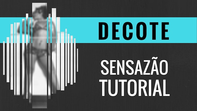 """Decote"" Sensazao Tutorial"