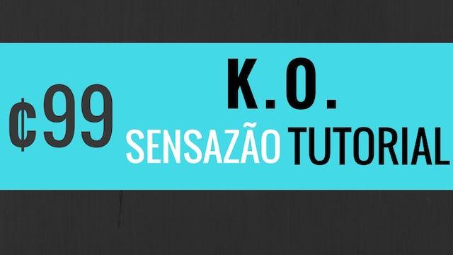 """""""K.O."""" Sensazão Tutorial"""
