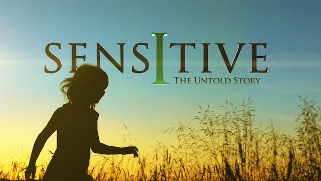 Sensitive-The Untold Story