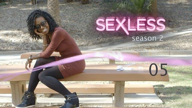 SEXLESS | Secrets & Lies | 05