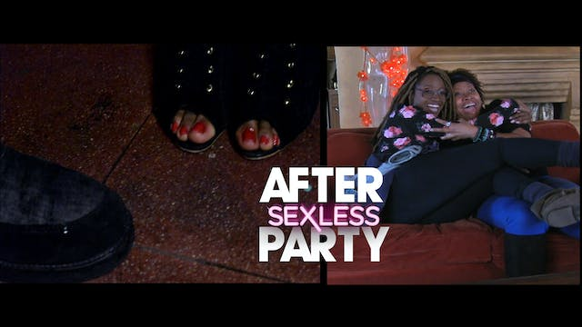 The AFTER PARTY | S E X L E S S  [Ep ...