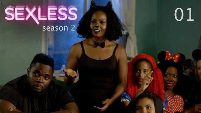 SEXLESS   Season 2 Premiere