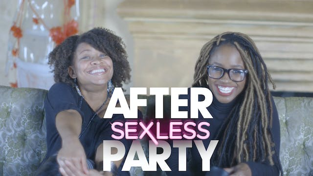 "The AFTER PARTY | SEXLESS  [Ep 207 ""F..."