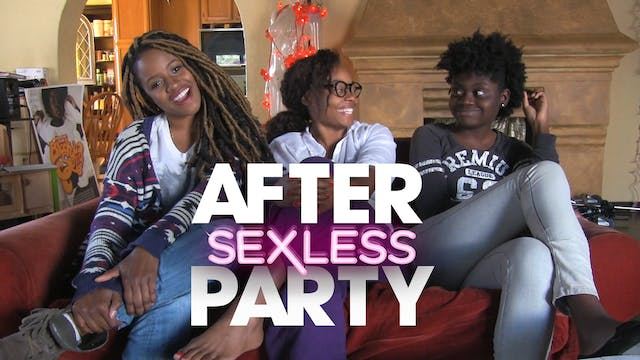 The AFTER PARTY | S E X L E S S [Ep 5...