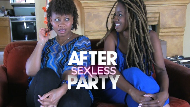 The AFTER PARTY | S E X L E S S [Ep 6 - U-Turn]