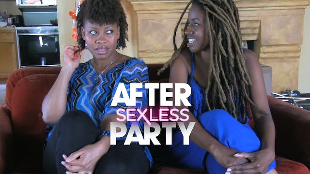 The AFTER PARTY | S E X L E S S [Ep 6...