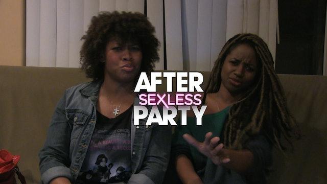 The AFTER PARTY | S E X L E S S [Ep 2 & 3 - The Morning Afters]