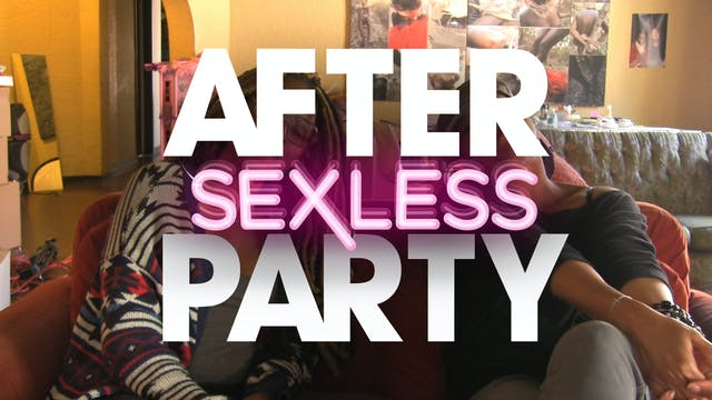 The AFTER PARTY | S E X L E S S [Ep 9...