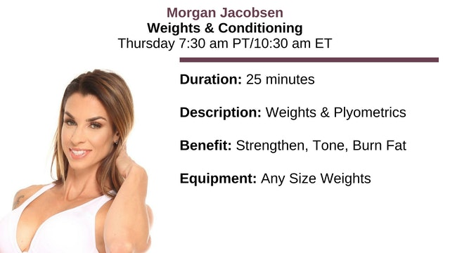 Thurs. 7:30 am ~ Weights & Conditioning w/Morgan