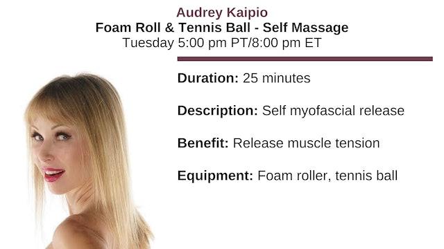 Tues. 5:00 pm ~ Foam Roll & Tennis Balls w/Audrey