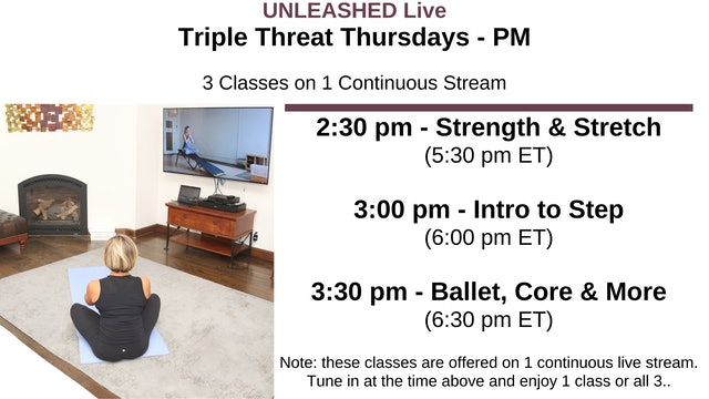 Thurs. 2:30 pm - Triple Threat - 3 Stacked Classes
