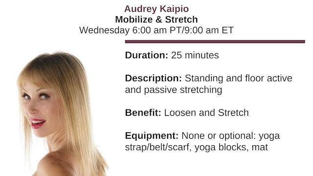 Wed. 6:00 am ~ Mobilize & Stretch w/Audrey