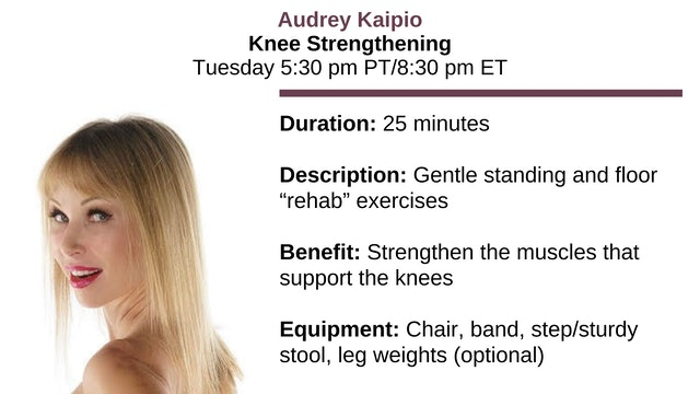 Tues. 5:30 pm ~ Knee Strengthening w/Audrey