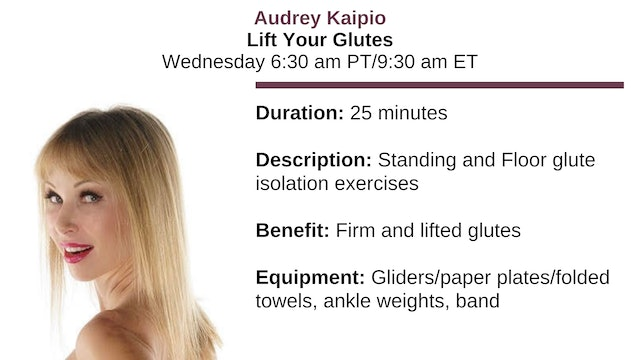 Wed. 6:30 am ~ Lift Your Glutes w/Audrey