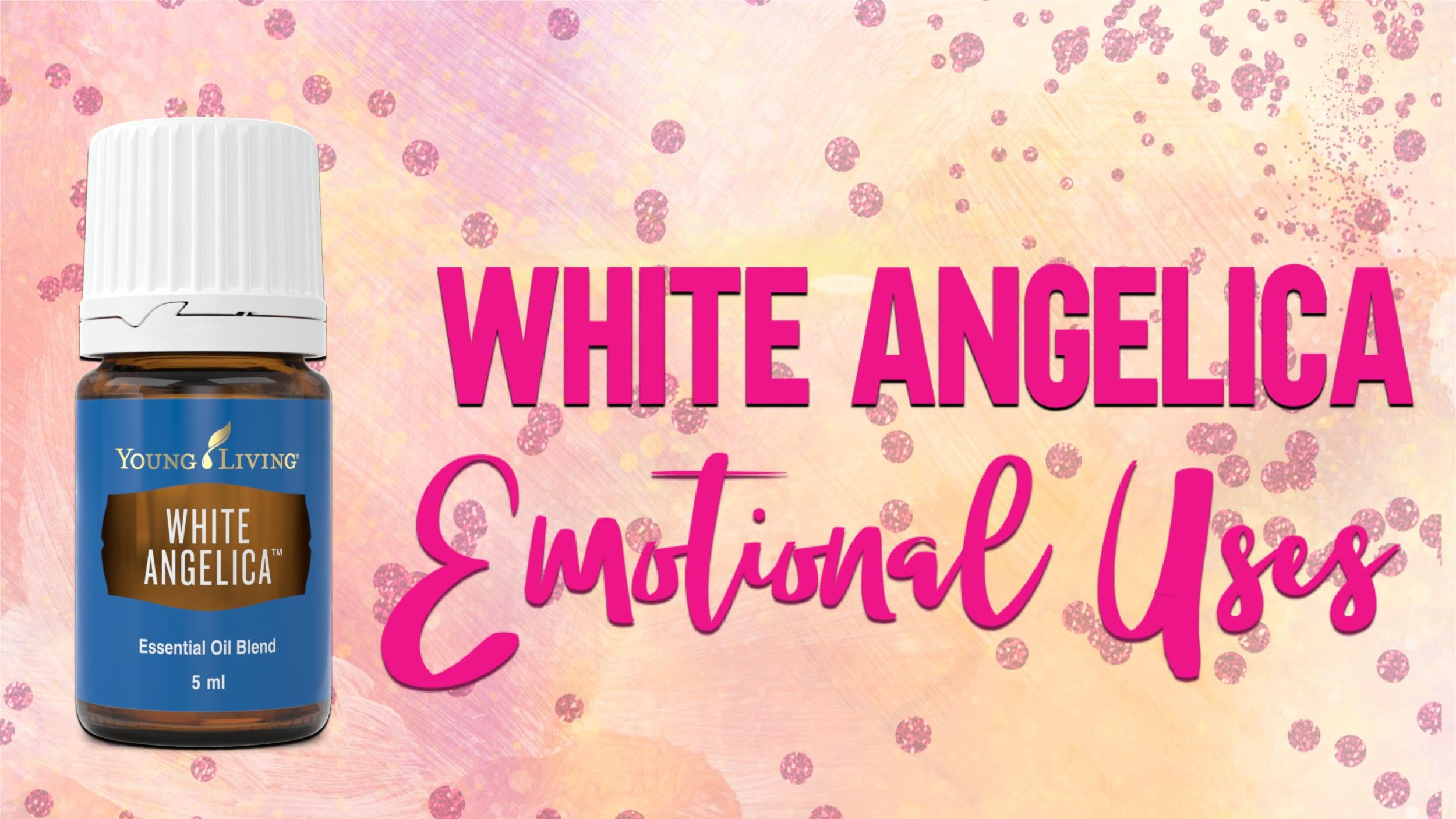 White Angelica For Emotions Essential Oil Blends Sharonwild Tv