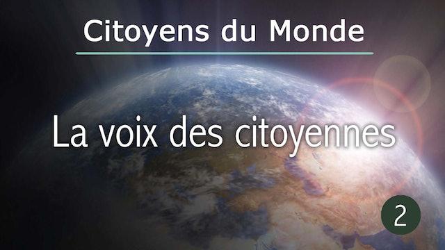 La voix des citoyennes - épisode de Citoyens du Monde