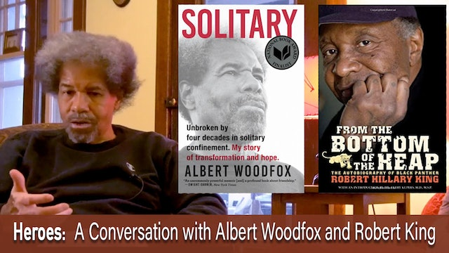 Heroes: A Conversation with Albert Woodfox and Robert King