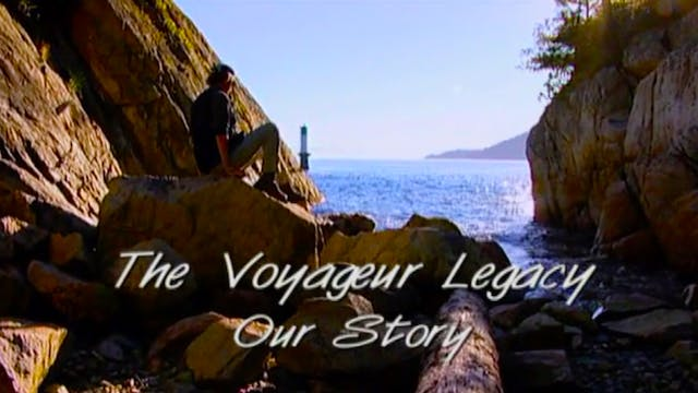 Voyageur Legacy- Our Story
