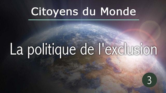 La politique de l'exclusion - épisode de Citoyens du Monde