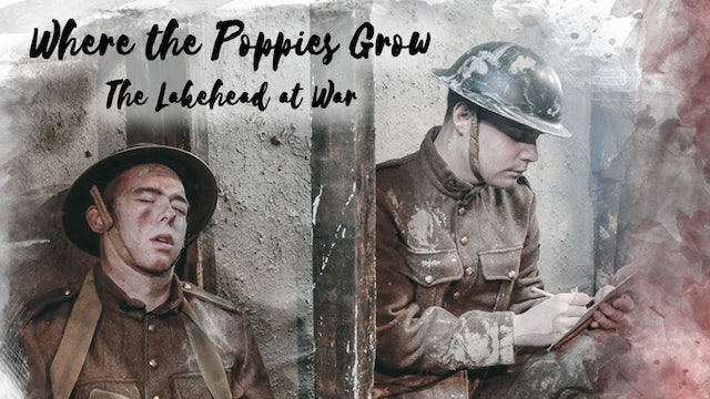 Where the Poppies Grow - The Lakehead at War