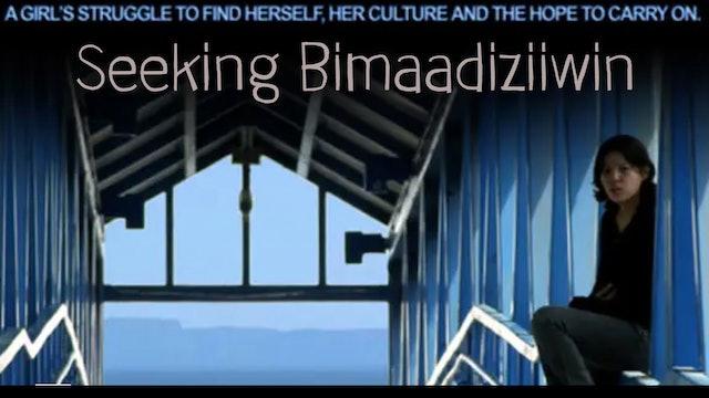 Seeking Bimaadiziiwin
