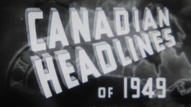 Canadian Headlines of 1949