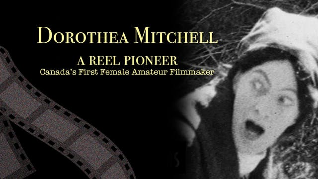 Dorothea Mitchell - A Reel Pioneer