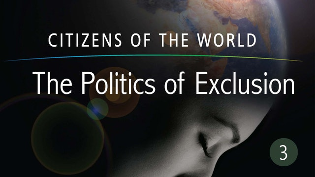 The Politics of Exclusion - Citizens of the World Series