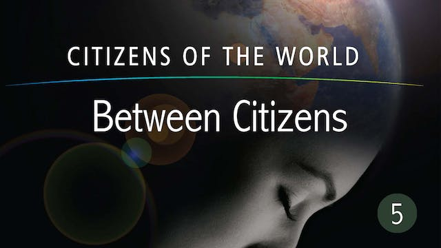 Between Citizens - Citizens of the Wo...