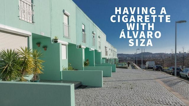 Having a Cigarette with Alvaro Siza