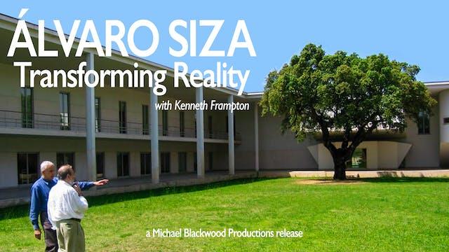 Alvaro Siza Transforming Reality