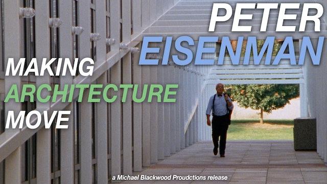 Peter Eisenman Making Architecture Move