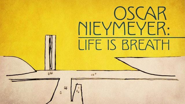 Oscar Niemeyer: Life is Breath