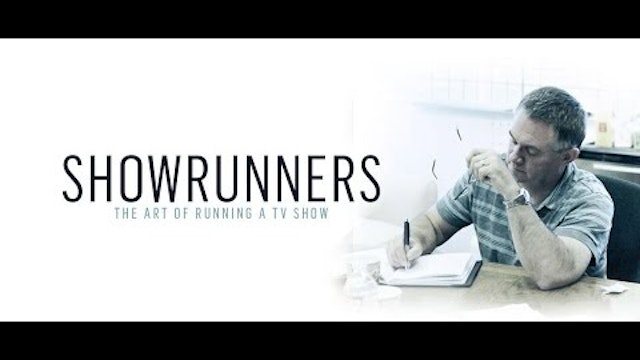 Showrunners: The Art Of Running A TV Show (Educational Streaming Licence Version)